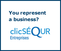 You represent a business? Click to visit the clicSÉQUR – Entreprises website.